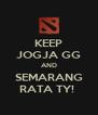 KEEP JOGJA GG AND SEMARANG RATA TY!  - Personalised Poster A4 size