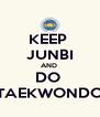 KEEP  JUNBI AND  DO  TAEKWONDO - Personalised Poster A4 size