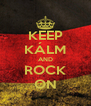 KEEP KÁLM AND ROCK ON - Personalised Poster A4 size