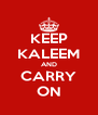 KEEP KALEEM AND CARRY ON - Personalised Poster A4 size