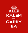 KEEP KALEM AND CARRY BA - Personalised Poster A4 size