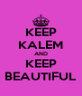 KEEP KALEM AND KEEP BEAUTIFUL - Personalised Poster A4 size