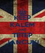 KEEP KALEM AND TETEP JANCUKI - Personalised Poster A4 size