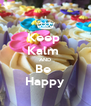 Keep  Kalm  AND Be  Happy - Personalised Poster A4 size