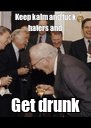 Keep kalm and fuck haters and Get drunk - Personalised Poster A4 size