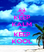 KEEP KALM AND KEEP KOOL - Personalised Poster A4 size