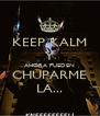 KEEP KALM Y AHORA PUEDEN CHUPARME LA... - Personalised Poster A4 size