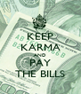 KEEP KARMA AND PAY THE BILLS - Personalised Poster A4 size