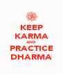 KEEP KARMA AND PRACTICE DHARMA - Personalised Poster A4 size
