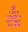 KEEP KARMA AND WORRY LATER - Personalised Poster A4 size