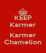 KEEP Karmer  Karmer Chamelion - Personalised Poster A4 size