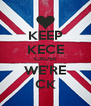 KEEP KECE CAUSE WE'RE CK - Personalised Poster A4 size