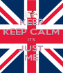 KEEP KEEP CALM IT'S JUST ME - Personalised Poster A4 size