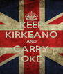 KEEP KIRKEANO AND CARRY OKE - Personalised Poster A4 size
