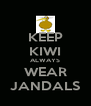 KEEP KIWI ALWAYS WEAR JANDALS - Personalised Poster A4 size