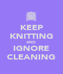 KEEP KNITTING AND IGNORE CLEANING - Personalised Poster A4 size