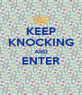 KEEP KNOCKING AND ENTER  - Personalised Poster A4 size