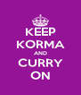 KEEP KORMA AND CURRY ON - Personalised Poster A4 size