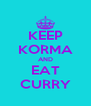 KEEP KORMA AND EAT CURRY - Personalised Poster A4 size