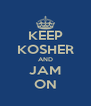 KEEP KOSHER AND JAM ON - Personalised Poster A4 size