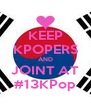 KEEP KPOPERS AND JOINT AT #13KPop - Personalised Poster A4 size