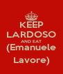 KEEP LARDOSO AND EAT (Emanuele Lavore) - Personalised Poster A4 size