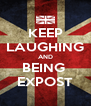 KEEP LAUGHING AND BEING  EXPOST - Personalised Poster A4 size