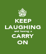 KEEP LAUGHING and having a CARRY ON - Personalised Poster A4 size