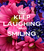 KEEP LAUGHING AND SMILING  - Personalised Poster A4 size