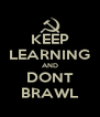 KEEP LEARNING AND DONT BRAWL - Personalised Poster A4 size