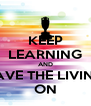KEEP LEARNING AND SAVE THE LIVING ON - Personalised Poster A4 size
