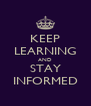 KEEP LEARNING AND STAY INFORMED - Personalised Poster A4 size