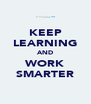 KEEP LEARNING AND WORK SMARTER - Personalised Poster A4 size