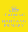 KEEP LEARNING AT NANYANG PRIMARY - Personalised Poster A4 size