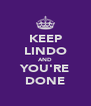 KEEP LINDO AND YOU'RE DONE - Personalised Poster A4 size