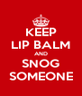 KEEP LIP BALM AND SNOG SOMEONE - Personalised Poster A4 size