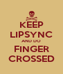 KEEP LIPSYNC AND DO FINGER CROSSED - Personalised Poster A4 size