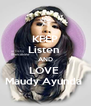 KEEP Listen  AND LOVE  Maudy Ayunda  - Personalised Poster A4 size