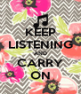 KEEP LISTENING AND CARRY ON - Personalised Poster A4 size