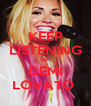 KEEP LISTENING OF DEMI LOVATO  - Personalised Poster A4 size