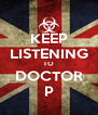 KEEP LISTENING TO DOCTOR P - Personalised Poster A4 size