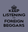 KEEP LISTENING TO FOREIGN BEGGARS - Personalised Poster A4 size