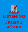 KEEP LISTENING TO JESSIE J 4EVA!! - Personalised Poster A4 size