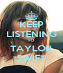 KEEP LISTENING TO TAYLOR SWIFT - Personalised Poster A4 size