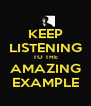 KEEP LISTENING TO THE AMAZING EXAMPLE - Personalised Poster A4 size