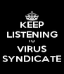 KEEP LISTENING TO VIRUS SYNDICATE - Personalised Poster A4 size