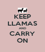 KEEP LLAMAS AND CARRY ON - Personalised Poster A4 size
