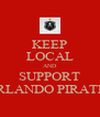 KEEP LOCAL AND SUPPORT ORLANDO PIRATES - Personalised Poster A4 size