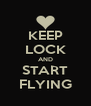KEEP LOCK AND START FLYING - Personalised Poster A4 size