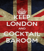 KEEP LONDON AND COCKTAIL BAROOM - Personalised Poster A4 size